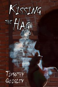 Kissing the Hag by Timothy Quigley